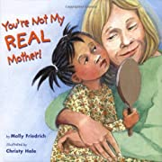 You're Not My Real Mother! – tekijä:…