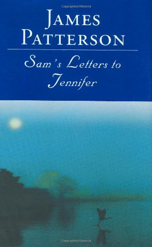 Sam's Letters to Jennifer, Patterson, James
