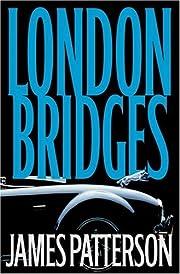 London bridges : a novel de James Patterson