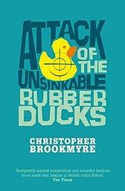 Attack of the Unsinkable Rubber Ducks av LB…