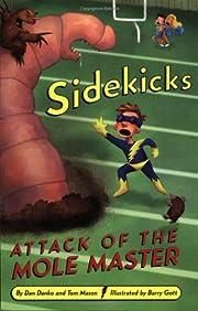 Sidekicks #3: Attack of the Mole Master de…