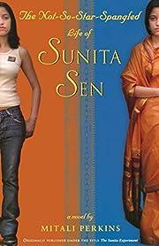 The Not-So-Star-Spangled Life of Sunita Sen…