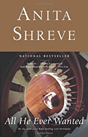 All He Ever Wanted: A Novel av Anita Shreve