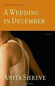 A Wedding in December: A Novel by Anita…