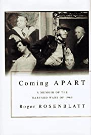 Coming Apart: A Memoir of the Harvard Wars…