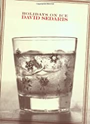 Holidays on Ice: Stories af David Sedaris
