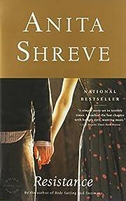 Resistance: A Novel de Anita Shreve