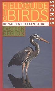 Stokes Field Guide to Birds: Eastern Region…