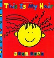 This is My Hair av Todd Parr