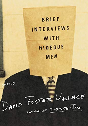Brief Interviews with Hideous Men: Stories, Wallace, David