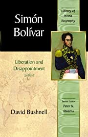 Simon Bolivar: Liberation and Disappointment…