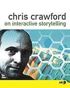 Chris Crawford on Interactive Storytelling…