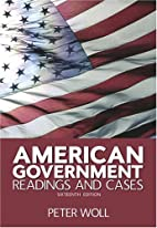 American Government: Readings and Cases by…