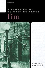 A Short Guide to Writing about Film (Short…