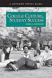 College Culture, Student Success (A Longman…