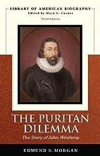 The Puritan Dilemma by Edmund S. Morgan