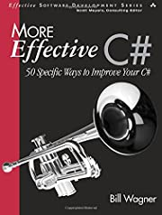 More Effective C#: 50 Specific Ways to…