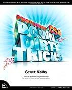 Photoshop CS4 Down & Dirty Tricks by Scott…