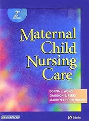 Maternal-child Nursing Care por Donna L Wong