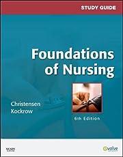 Study Guide for Foundations of Nursing, 6e…