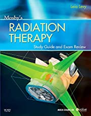 Mosby's Radiation Therapy Study Guide…