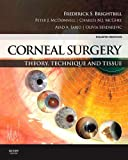 Corneal surgery : theory, technique and tissue / lead editor, Frederick S. Brightbill ... [et al.] ; illustrated by Laurel Cook Lhowe