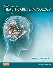 Mastering Healthcare Terminology - Spiral…