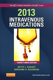2013 Intravenous Medications: A Handbook for…