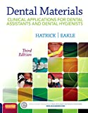 Dental materials : clinical applications for dental assistants and dental hygienists / Carol Dixon Hatrick, W. Stephan Eakle, William F. Bird