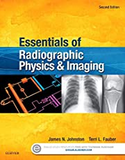 Essentials of Radiographic Physics and…
