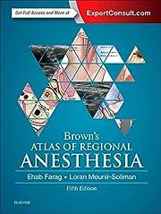 Brown's Atlas of Regional Anesthesia de Ehab…