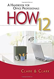 HOW 12 a handbook for office professionals…