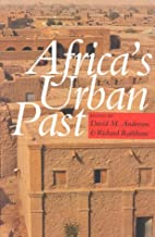 Africa's Urban Past by David M. Anderson