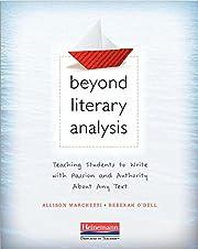 Beyond Literary Analysis: Teaching Students…
