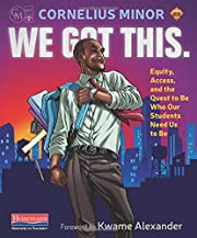 We Got This.: Equity, Access, and the Quest…