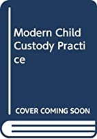 Modern child custody practice (Kluwer family…