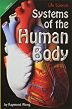 Systems of the Human Body by Raymond Wong