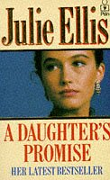 A Daughter's Promise by Julie Ellis