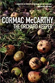 The Orchard Keeper av Cormac McCarthy