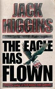 The Eagle Has Flown por JACK HIGGINS