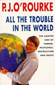 All the Trouble in the World: The Lighter…