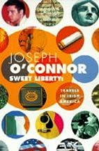 Sweet Liberty: Travels in Irish America by…