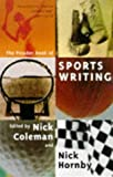 The Picador book of sportswriting / edited by Nick Coleman and Nick Hornby