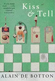 Kiss and Tell af Alain De Botton