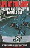 Life at the limit : triumph and tragedy in formula one / Sid Watkins ; foreword by Niki Lauda