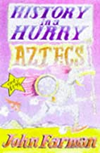 Aztecs (History in a Hurry, 5) by John…