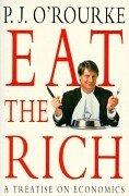 Eat the Rich de P.J. O'Rourke