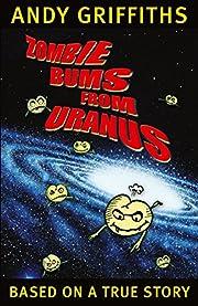 ZOMBIE BUMS FROM URANUS (Bum Trilogy #2 )…