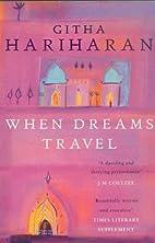 When Dreams Travel by Githa Hariharan