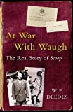At war with Waugh : the real story of Scoop / William Deedes